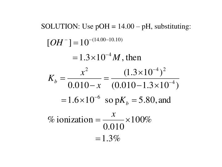 SOLUTION: Use pOH = 14.00 – pH, substituting: