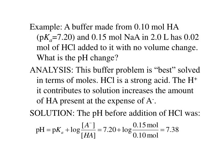 Example: A buffer made from 0.10 mol HA (p