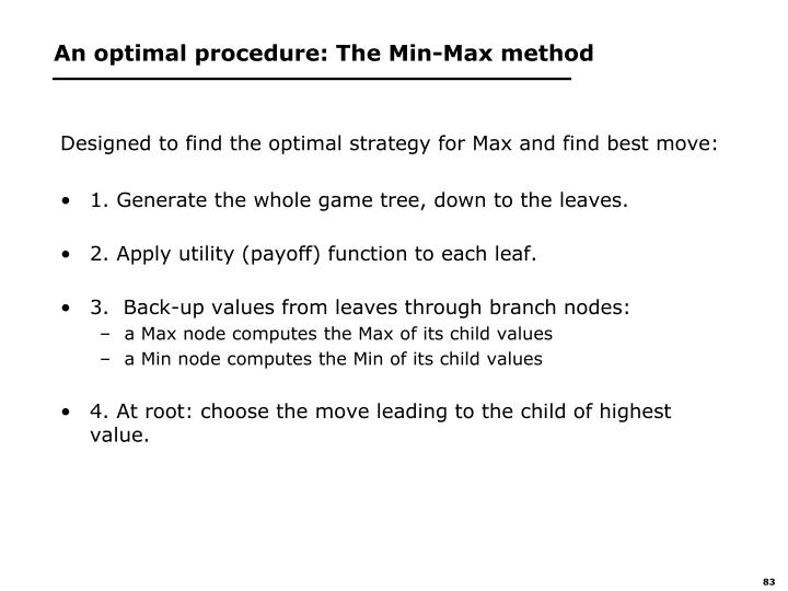 An optimal procedure: The Min-Max method