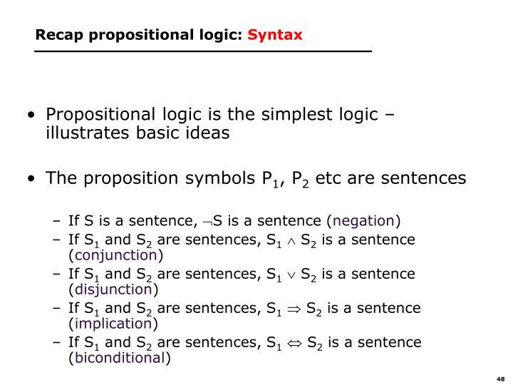 Recap propositional logic:
