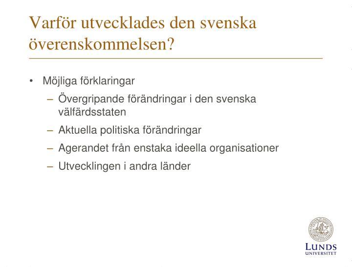 Varför utvecklades den svenska överenskommelsen?