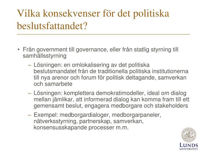 Vilka konsekvenser för det politiska beslutsfattandet?