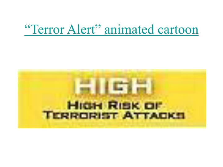 """Terror Alert"" animated cartoon"