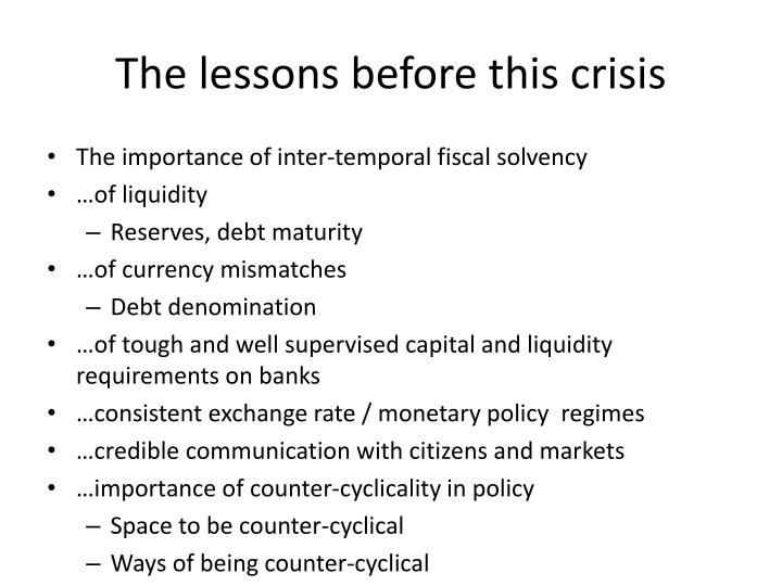 The lessons before this crisis