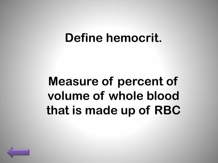 Define hemocrit.