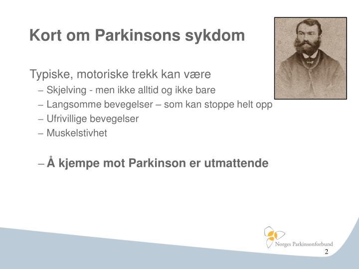 Kort om Parkinsons sykdom