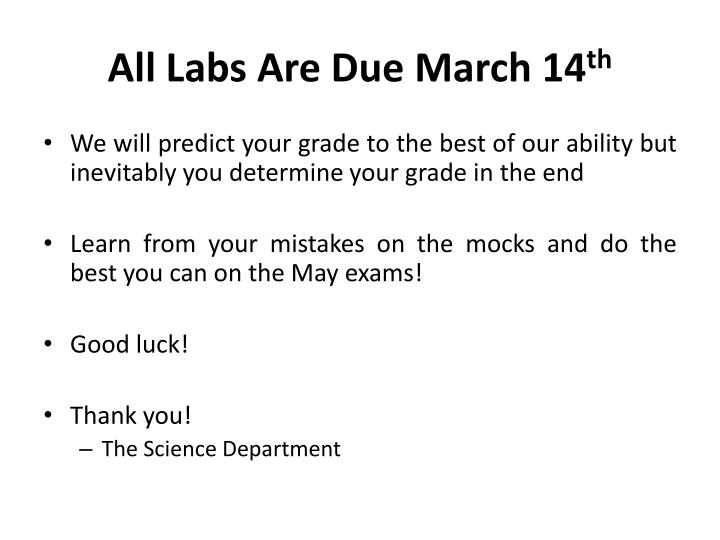 All Labs Are Due March 14