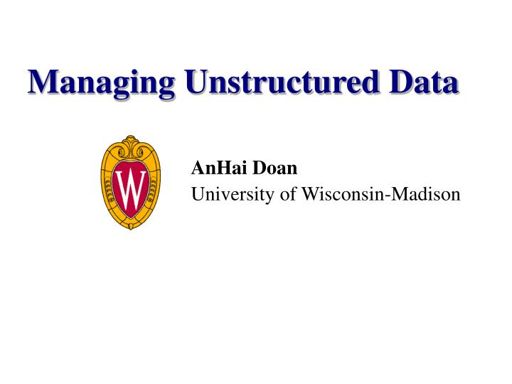 Managing unstructured data
