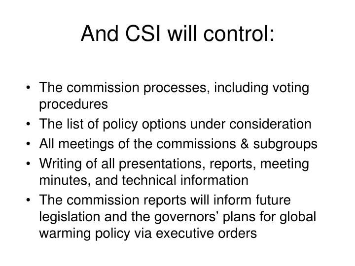 And CSI will control: