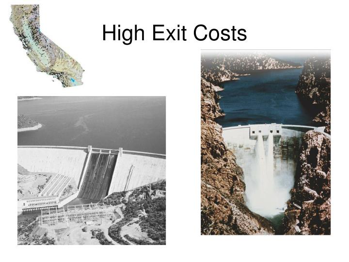 High Exit Costs