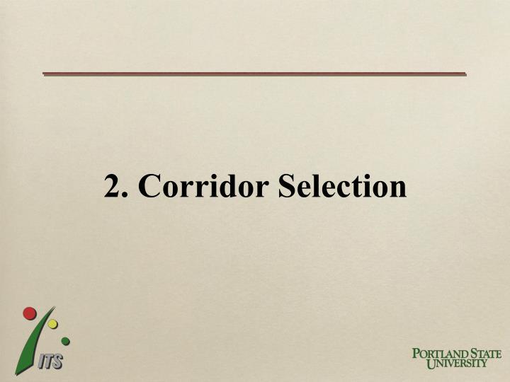 2. Corridor Selection