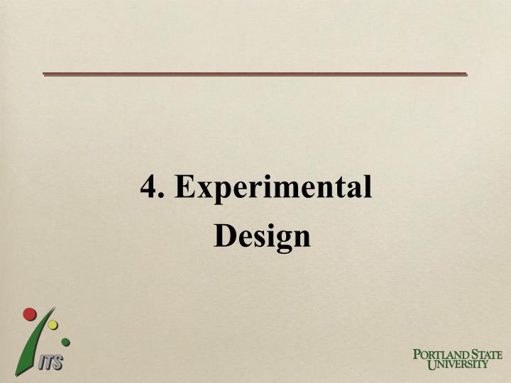 4. Experimental Design