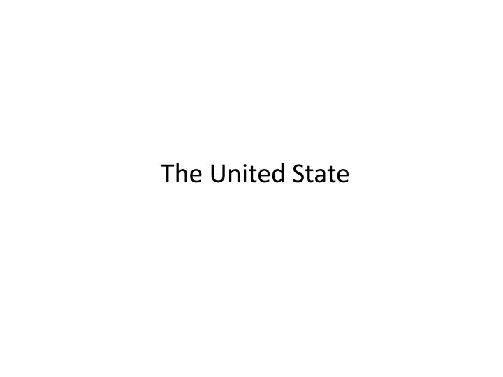 The United State