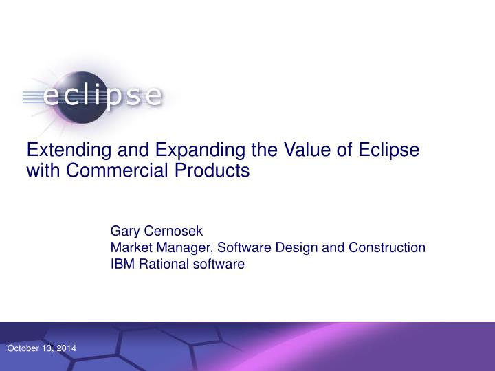 extending and expanding the value of eclipse with commercial products