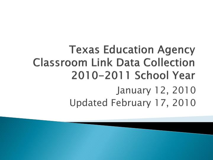 Texas education agency classroom link data collection 2010 2011 school year