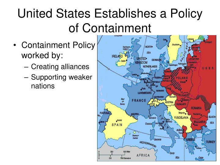 policy of containment in the united During the eisenhower years, the united states constructed a powerful ring of alliances and treaties around the communist empire in order to uphold its policy of containment.