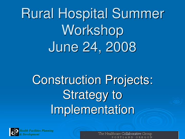 Rural hospital summer workshop june 24 2008