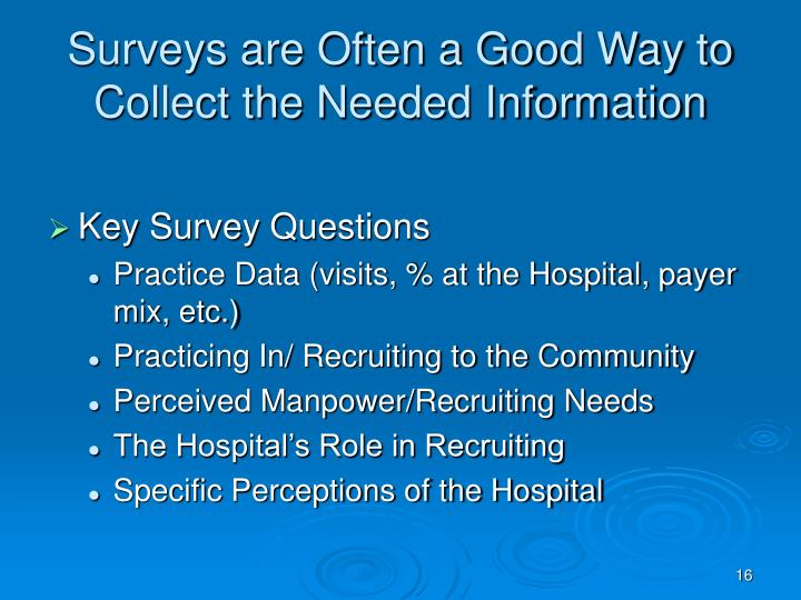 Surveys are Often a Good Way to Collect the Needed Information