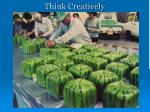 think creatively