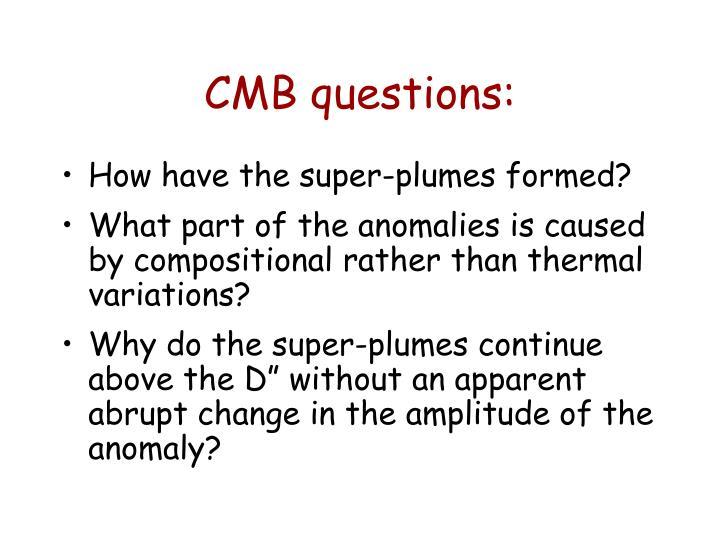 CMB questions: