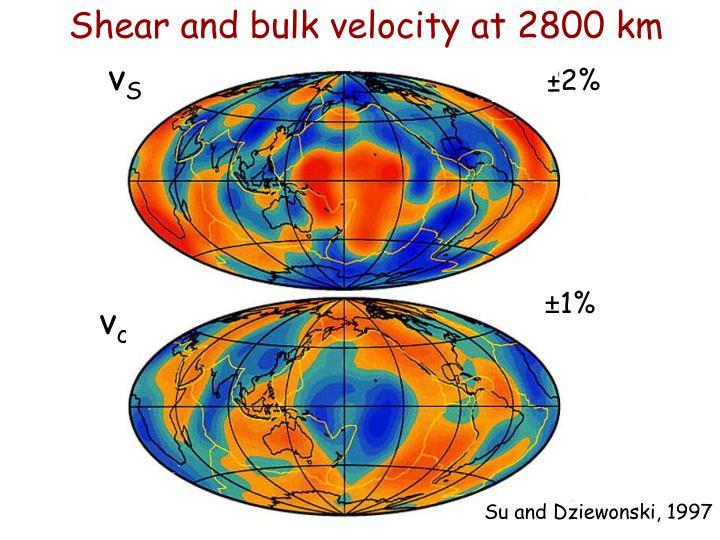 Shear and bulk velocity at 2800 km