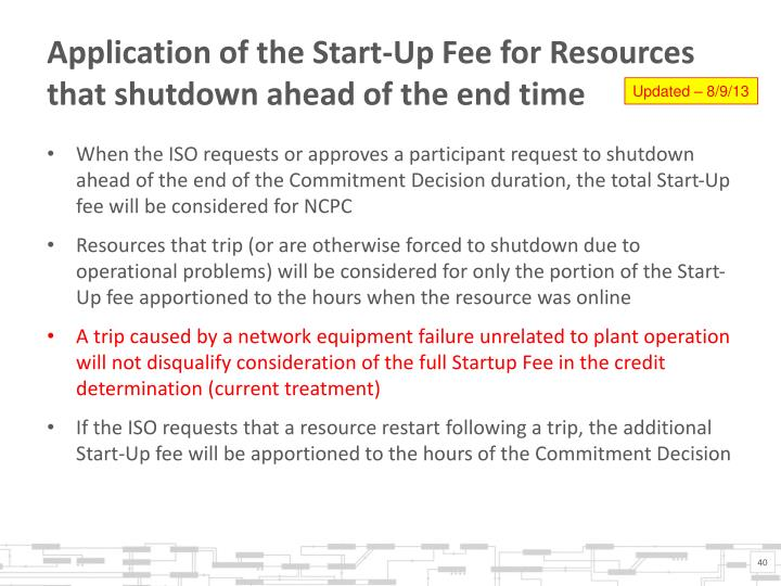 Application of the Start-Up Fee for Resources that shutdown ahead of the end time