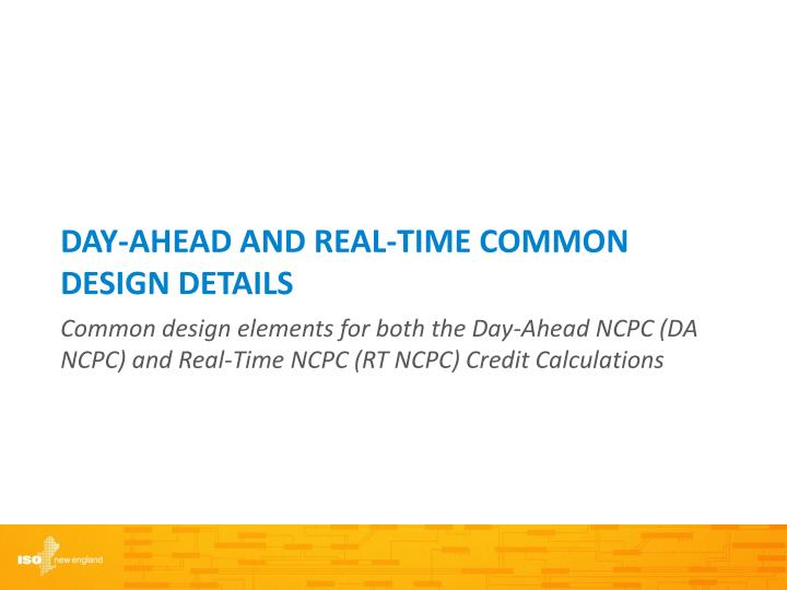 Day-Ahead and Real-Time COMMON DESIGN DETAILS