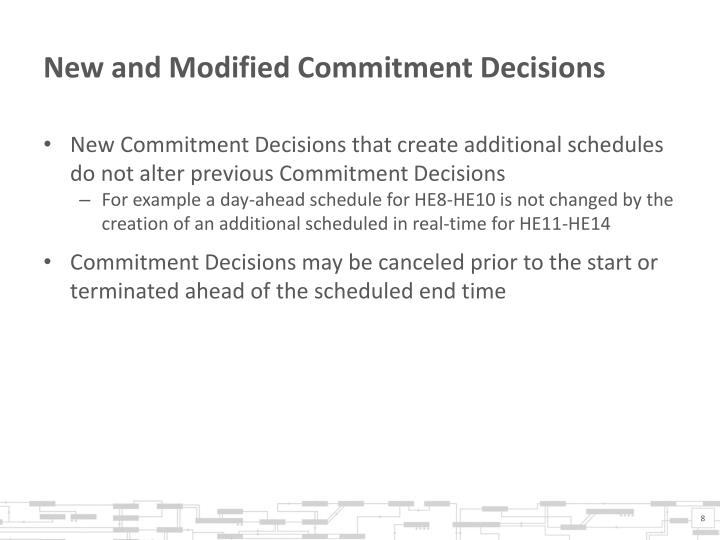 New and Modified Commitment Decisions