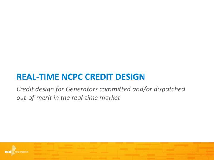 Real-time NCPC CREDIT design