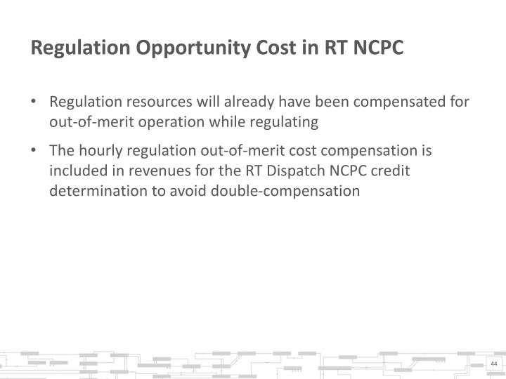 Regulation Opportunity Cost in RT NCPC
