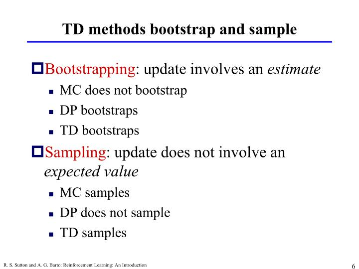 TD methods bootstrap and sample