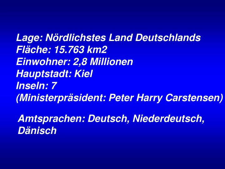 Lage: Nördlichstes Land Deutschlands