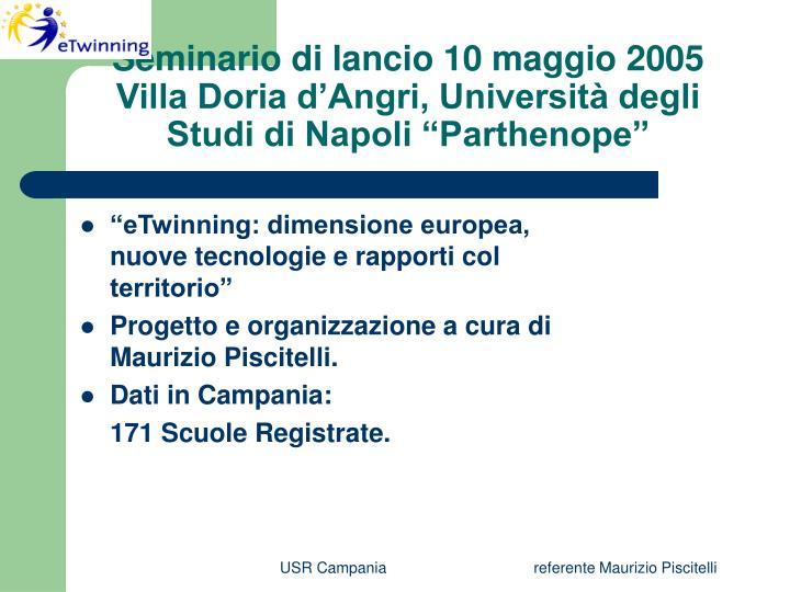 """Seminario di lancio 10 maggio 2005 Villa Doria d'Angri, Università degli Studi di Napoli """"Parthenope"""""""