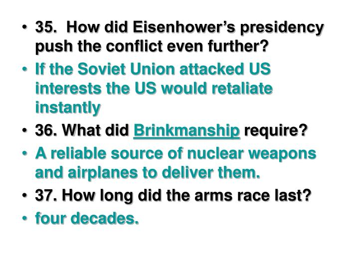 35.  How did Eisenhower's presidency push the conflict even further?