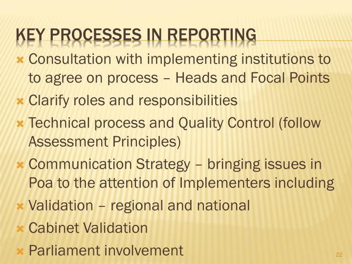 Consultation with implementing institutions to to agree on process – Heads and Focal Points