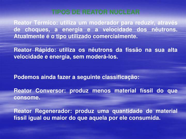 TIPOS DE REATOR NUCLEAR