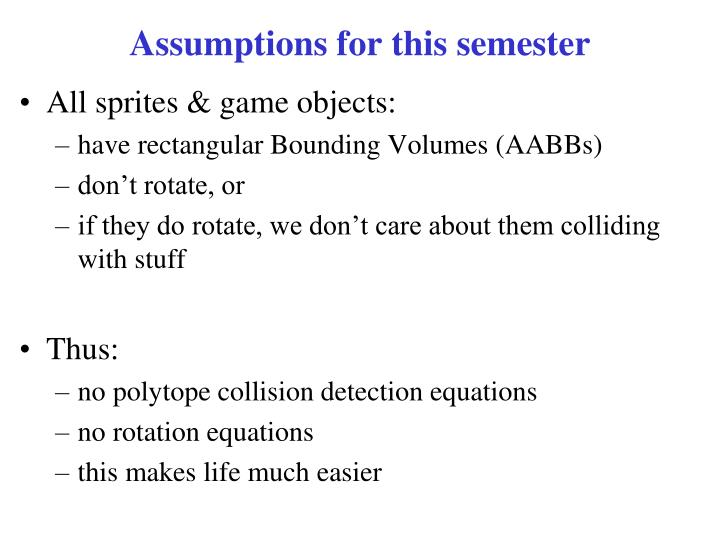 Assumptions for this semester