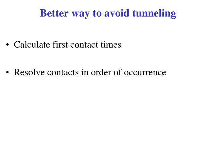Better way to avoid tunneling
