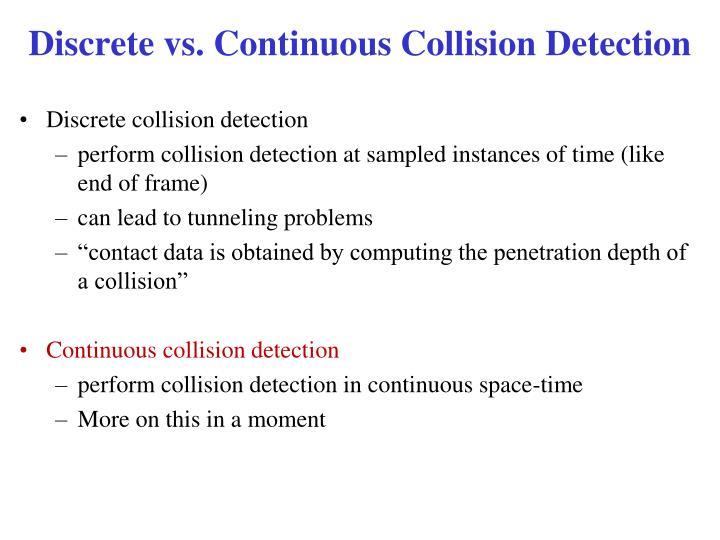 Discrete vs. Continuous Collision Detection