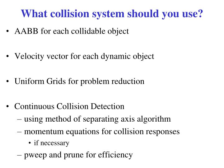 What collision system should you use?