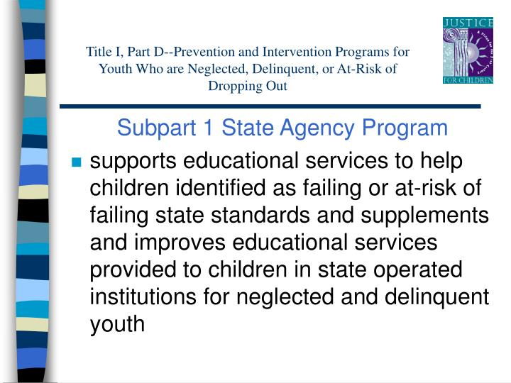 Title I, Part D--Prevention and Intervention Programs for Youth Who are Neglected, Delinquent, or At-Risk of Dropping Out