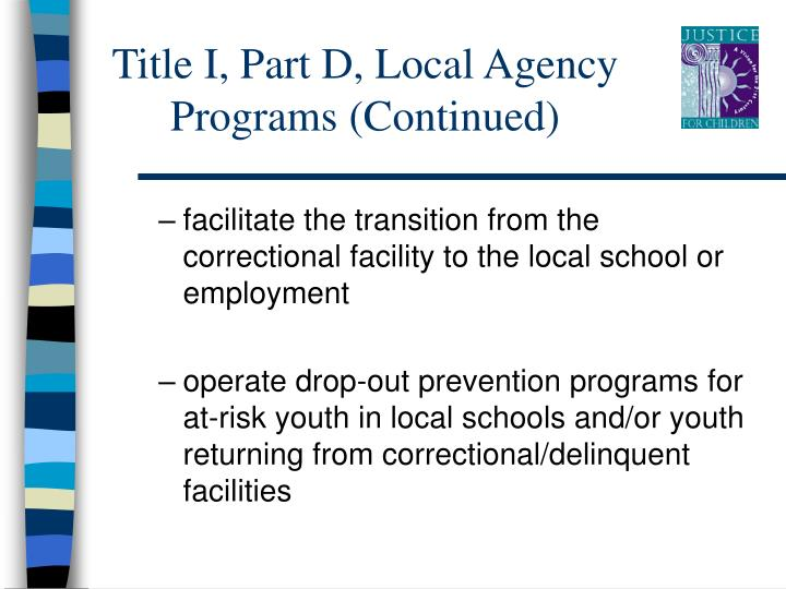 Title I, Part D, Local Agency Programs (Continued)