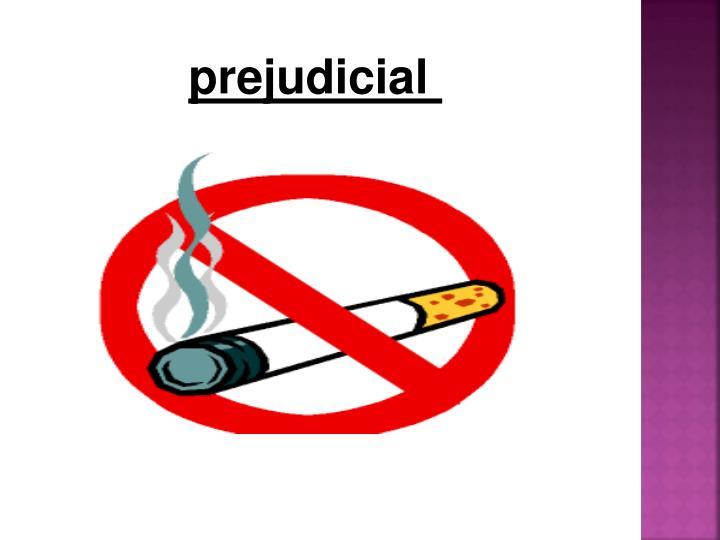 prejudicial