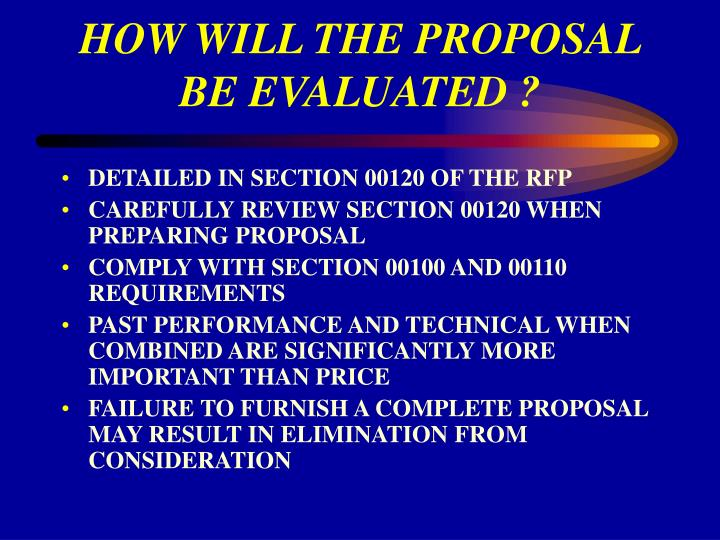 HOW WILL THE PROPOSAL  BE EVALUATED ?