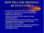 how will the proposal be evaluated