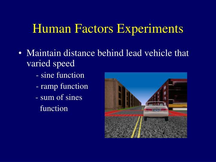 Human Factors Experiments