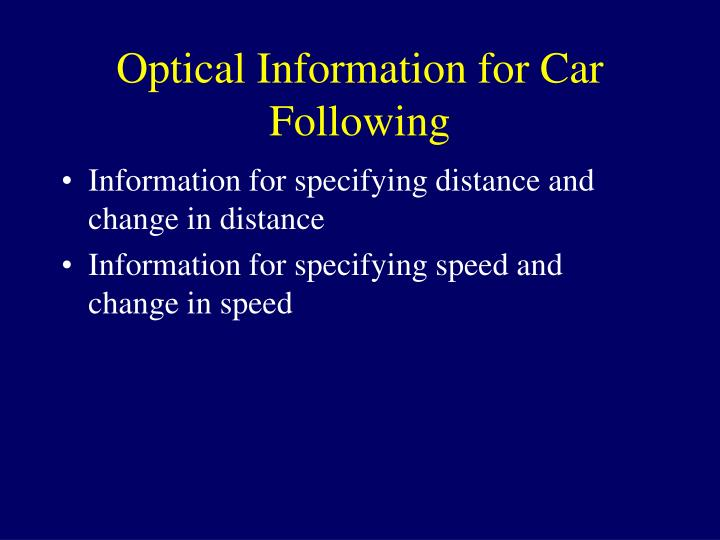 Optical Information for Car Following