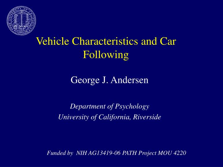 Vehicle characteristics and car following