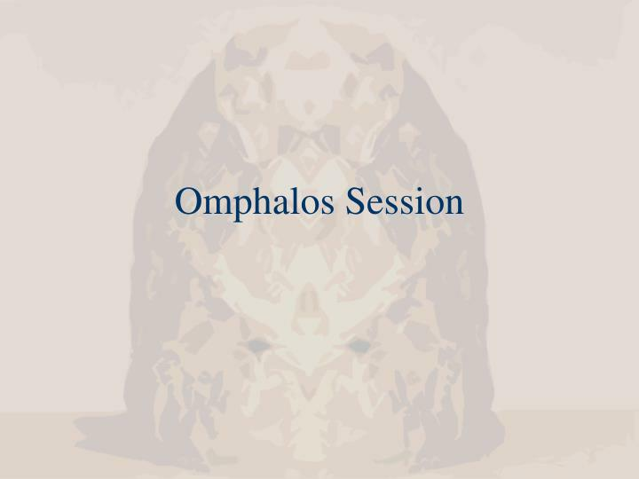 Omphalos Session