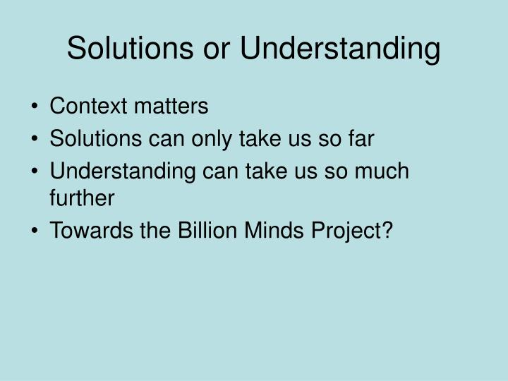 Solutions or Understanding